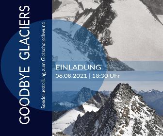 goodbye glaciers Eröffnung Sonderausstellung